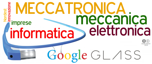 google glass 2014 meccatronica meccanica informatica elettronica nordest italia cc-by