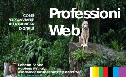 Professioni Web per capire come sopravvivere alla giungla digitale - by Roberto Scano